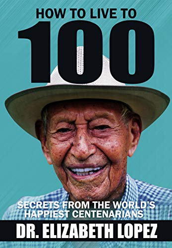 How to Live to 100: Secrets from the World's Happiest Centenarians (English Edition)