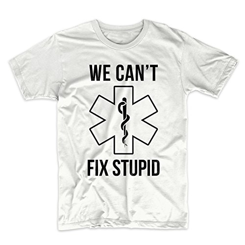 We Can't Fix Stupid Medic Paramedic Doctor Herren T-Shirt Weiß