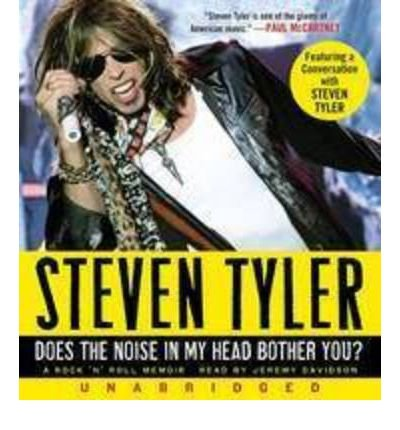 [(Does the Noise in My Head Bother You?: A Rock 'n' Roll Memoir [13 CD, Min 900] )] [Author: Steven Tyler] [Oct-2011]