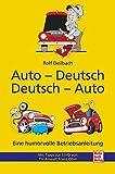 Auto - Deutsch, Deutsch - Auto: Eine humorvolle Betriebsanleitung / Mit Tipps zur StVO von TV-Anwalt Franz Obst