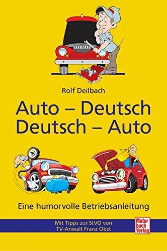 Auto-reparatur-shop (Auto - Deutsch, Deutsch - Auto: Eine humorvolle Betriebsanleitung / Mit Tipps zur StVO von TV-Anwalt Franz Obst)