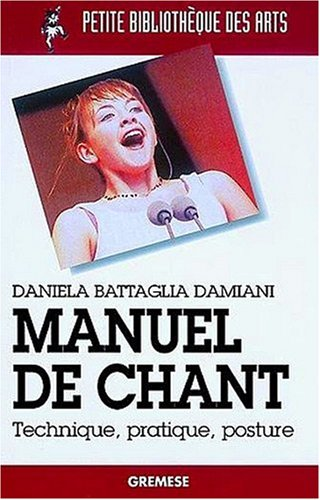 Manuel de chant: Technique, pratique, posture