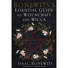 Bonewits's Essential Guide to Witchcraft and Wicca by Isaac Bonewits (2006-02-01)