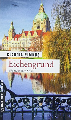Eichengrund: Kriminalroman (Kriminalromane im GMEINER-Verlag) (Hobbyermittlerin Charlotte Stern)