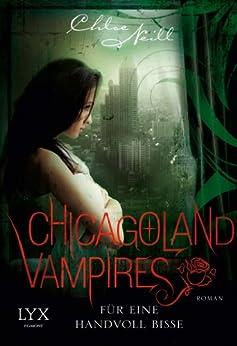 Chicagoland Vampires: Für eine Handvoll Bisse von [Neill, Chloe]