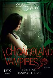 Chicagoland Vampires: Für eine Handvoll Bisse