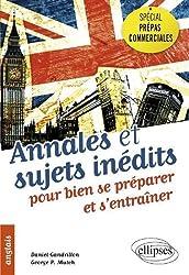Anglais Spécial Prépas Commerciales Annales & Sujets Inédits pour bien se Préparer & s'Entrainer