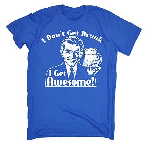 123t-Mens-I-Dont-Get-Drunk-I-Get-Awesome-T-SHIRT-Funny-Christmas-Casual-Birthday-Tee