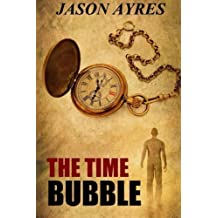 The Time Bubble by Jason Ayres (2014-06-19)