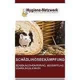 Schädlingsbekämpfung: Schädlingsmonitoring, Schädlingsbekämpfung, Schädlingslexikon: 2. erweiterte Auflage (German Edition)
