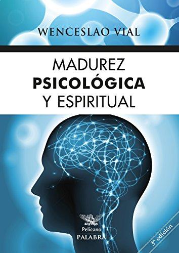 Madurez psicológica y espiritual (Pelícano) por Wenceslao Vial