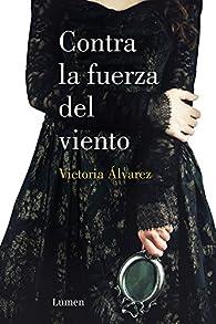 Contra la fuerza del viento par Victoria Álvarez