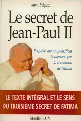 Le secret de Jean-Paul II : Enquête sur un pontificat bouleversé par la révélation de Fatima