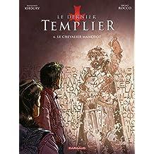 Le Dernier Templier - Saison 2 - Tome 6: Le Chevalier manchot