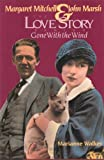 Margaret Mitchell & John Marsh: The Love Story Behind Gone With the Wind by Marianne Walker (1993-10-01)