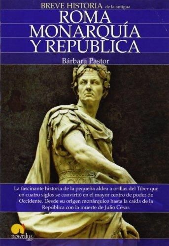 Breve Historia De Roma I. Monarquía Y Republica por Bárbara Pastor Artigues