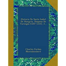 Historia De Santa Isabel De Hungría, Duquesa De Turingia (1207-1231), 2...