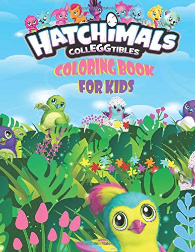 Hatchimals CollEGGtibles Coloring Book For Kids: Over 100 Coloring Pages