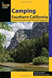 Camping Southern California: A Comprehensive Guide to Public Tent and RV Campgrounds (Where to Camp)