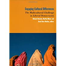 Engaging Cultural Differences: The Multicultural Challenge in Liberal Democracies: The Multicultural Challenge in Liberal Democracies