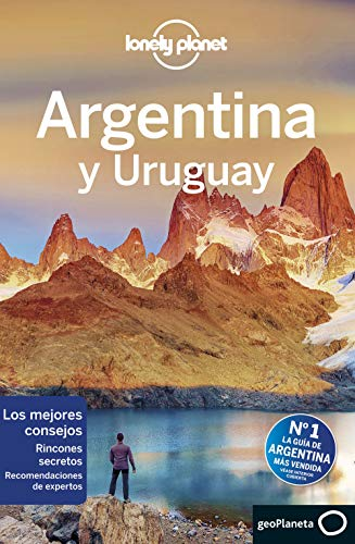 Argentina y Uruguay 7 (Lonely Planet-Guías de país nº 1 ...