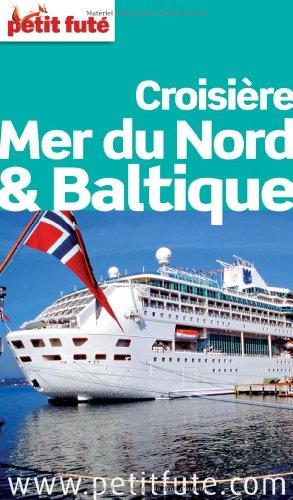 Guide Croisière Mer du Nord et Baltique 2012 Petit Futé