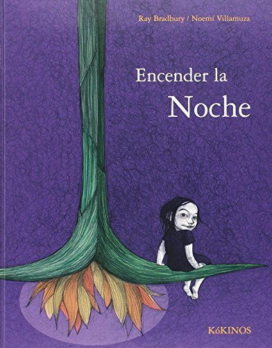 Encender la noche (Spanish Edition) by Ray Bradbury (2014-11-01)