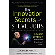 The Innovation Secrets of Steve Jobs: Insanely Different Principles for Breakthrough Success (Business Skills and Development)
