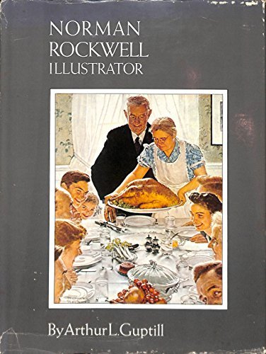 Norman Rockwell Illustrator by Arthur Leighton Guptill (1981-05-05)