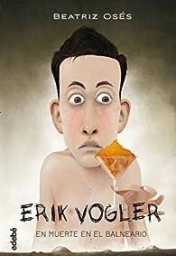 Erik Vogler en Muerte en el Balneario par Beatriz Oses García