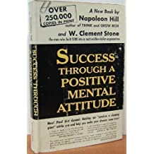 Success Through a Positive Mental Attitude by Napoleon Hill and W. Clement Stone (1991-06-23)