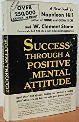 Success Through a Positive Mental Attitude by Napoleon Hill and W. Clement Stone (1991-06-08)
