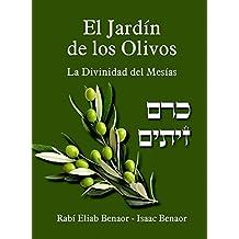El Jardín de los Olivos: La Divinidad del Mesías