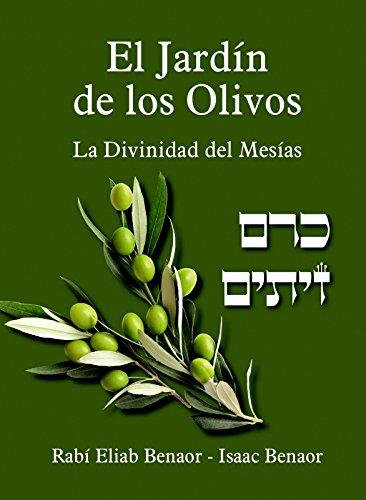 El Jardín de los Olivos: La Divinidad del Mesías (Spanish Edition)