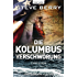 Die Kolumbus-Verschwörung: Thriller (Die Cotton Malone-Romane 10)