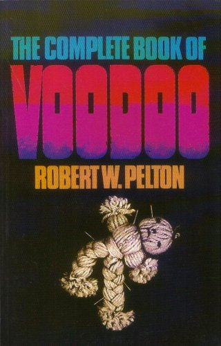 Complete Book of Voodoo por Robert W. Pelton