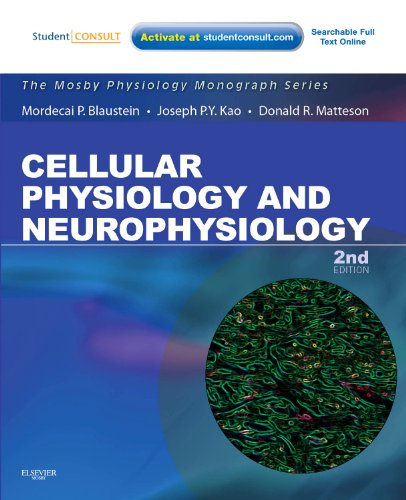 Cellular Physiology and Neurophysiology: Mosby Physiology Monograph Series (with Student Consult Online Access), 2e (Mosby's Physiology Monograph)