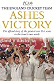 Ashes Victory: The Official Story of the Greatest Ever Test Series in the Teams Own Words by The England Cricket Team (2005-09-29)