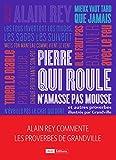 Pierre qui roule n'amasse pas mousse et autres et autres proverbes. Alain Rey