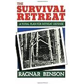 Survival Retreat: A Total Plan For Retreat Defense