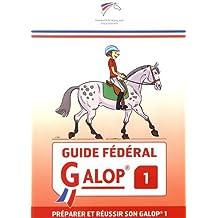 Guide fédéral Galop 1 : Préparer et réussir son Galop 1