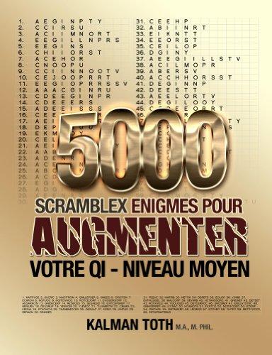 Couverture du livre 5000 Scramblex Enigmes Pour Augmenter Votre QI - Niveau Moyen (FRENCH IQ BOOST PUZZLES t. 2)