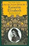 Image de Aus den letzten Jahren der Kaiserin Elisabeth