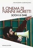Il cinema di Nanni Moretti. Sogni & diari
