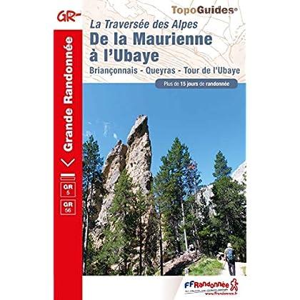 La traversée des Alpes, de la Maurienne à l'Ubaye : Briançonnais, Queyras, Tour de l'Ubaye