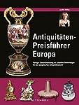 Antiquitäten-Preisführer Europa: Farb...