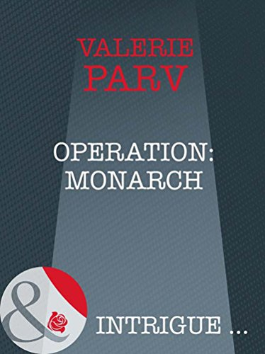 Operation: Monarch (Mills & Boon Intrigue) (The Carramer Trust, Book 3) (English Edition) - Remy Spitze
