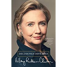 Decisiones dif?iles (Spanish Edition) by Hillary Rodham Clinton (2014-06-24)
