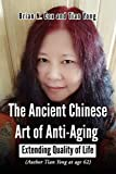 THE ANCIENT CHINESE ART OF ANTI-AGING: EXTENDING QUALITY OF LIFE