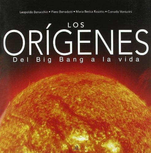 Los Orígenes: Del Bing Bang A La Vida